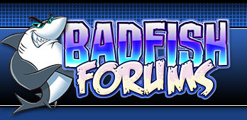 Badfish Forums